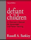 Defiant Children A Clinicans Manual for Assessment & Parent Training