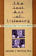 Lost Art Of Listening How Learning To Listen Can Improve Relationships