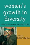 Women's Growth in Diversity: More Writings from the Stone Center