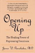 Opening Up: The Healing Power of Expressing Emotions Cover