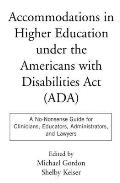 Accommodations in Higher Education Under the Americans with Disabilities ACT A No Nonsense Guide for Clinicians Educators Administrators & Lawye