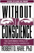 Without Conscience: The Disturbing World of the Psychopaths Among Us Cover