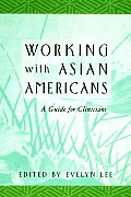 Working with Asian Americans: A Guide for Clinicians