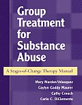 Group Treatment for Substance Abuse A Stages Of Change Therapy Manual
