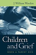 Children & Grief When A Parent...