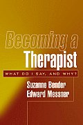 Becoming a Therapist What Do I Say & Why