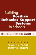 Building Positive Behavior Support Systems in Schools Functional Behavioral Assessment