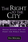 Right To the City : Social Justice and the Fight for Public Space (03 Edition)