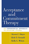 Acceptance & Commitment Therapy An Experiential Approach to Behavior Change