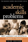 Academic Skills Problems, Third Edition: Direct Assessment and Intervention