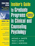 Insider's Guide to Graduate Programs in Clinical and Counseling Psychology: 2004/2005 Edition (Insider's Guide to Graduate Programs in Clinical & Counseling Psychology)
