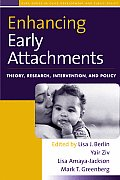 Enhancing Early Attachments: Theory, Research, Intervention, and Policy (Duke Series in Child Development and Public Policy) Cover