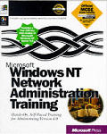 Microsoft Windows NT 4.0 Administration Training with CDROM