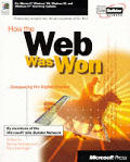 How the Web was won :conquering the digital frontier