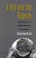 Forty-Niner from Tennessee: Diary Hugh Brown Heiskell