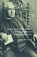 Bishop Henry Mcneal Turner and African-american Religion in the South (92 Edition)