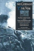 Two Germans in the Civil War: The Diary of John Daeuble and the Letters of