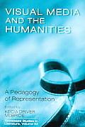Visual Media & the Humanities: A Pedagogy of Representation