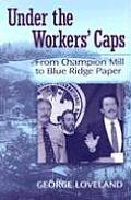 Under the Workers' Caps: From Champion Mill to Blue Ridge Paper