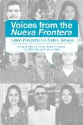Voices from the Nueva Frontera: Latino Immigration in Dalton, Georgia