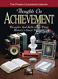 Thoughts on Achievement: Thoughts and Reflections from History's Great Thinkers