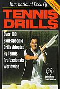 International Book of Tennis Drills: Over ? New Skill-Specific Drills