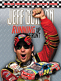 Jeff Gordon: Running Up Front (NASCAR Wonder Boy Collector's)