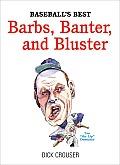 Baseball's Best Barbs, Banter, and Bluster