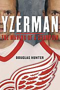 Yzerman The Making Of A Champion