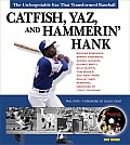 Catfish, Yaz, and Hammerin' Hank: The Unforgettable Era That Transformed Baseball [With DVD]