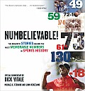 Numbelievable The Dramatic Stories Behind the Most Memorable Numbers in Sports History