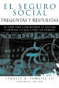 El Seguro Social Preguntas y Respuestas: Su Guia Para Comprender El Sistema y Obtener Lo Que Usted Ha Ganado (Social Security Q&A, Spanish Edition) (Social Security Q & A)