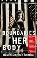 Boundaries of Her Body The Troubling History of Womens Rights in America