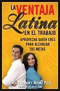 La Ventaja Latina en el Trabajo...