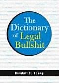 The Dictionary of Legal Bullshit