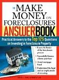 Make Money on Foreclosures Answer Book Practical Answers to More Than 125 Questions on Investing in Foreclosure Property