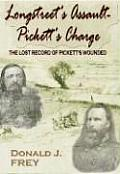 Longstreet's Assault-- Pickett's Charge: The Lost Record of Pickett's Wounded