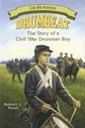 Drumbeat: The Story of a Civil War Drummer Boy