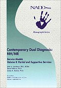 Contemporary Dual Diagnosis MH/MR Service Models Volume II: Partial and Suportive Services