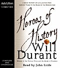 Heroes of History A Brief History of Civilization from Ancient Times to the Dawn of the Modern Age