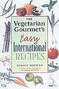 Vegetarian Gourmets Easy International Recipes