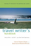 Travel Writers Handbook How to Write & Sell Your Own Travel Experiences