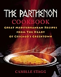 Parthenon Cookbook Great Mediterranean Recipes from the Heart of Chicagos Greektown