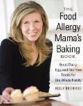 The Food Allergy Mama's Baking Book: Great Dairy, Egg, and Nut-Free Treats for the Whole Family