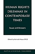 Human Rights Dilemmas in Contemporary Times: Issues & Answers