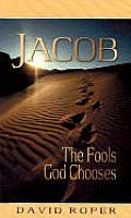 Jacob The Fools God Chooses