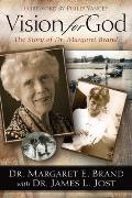 Vision for God: The Story of Dr. Margaret Brand