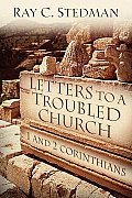 Letters to a Troubled Church 1 & 2 Corinthians