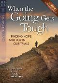 When the Going Gets Tough: Finding Hope and Joy in Our Trials