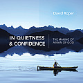 In Quietness & Confidence: The Making of a Man of God